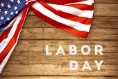 Usa Flag And A Labor Day Text On Wooden Background. Labor Day Concept poster
