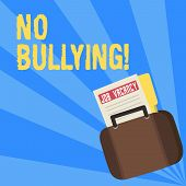Writing Note Showing No Bullying. Business Photo Showcasing Stop Aggressive Behavior Among Children  poster