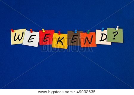 Weekend - Sign For Business, Workers And Tgif !