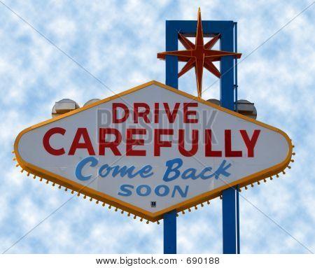 Las Vegas Strip Drive Carefully Sign