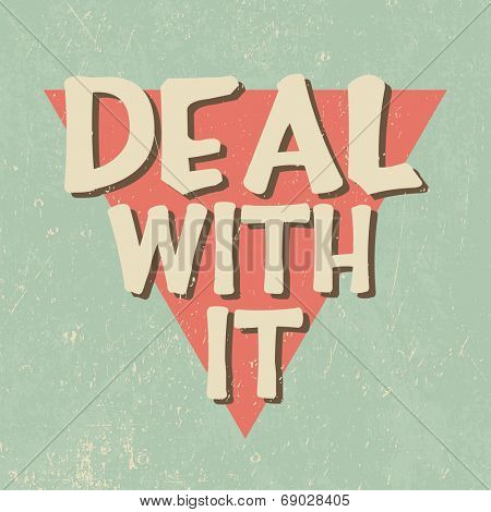 Vector motivational poster: deal with it
