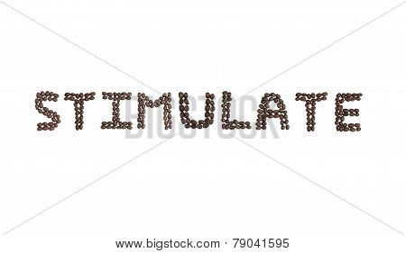 Stimulate Written With Coffee Beans