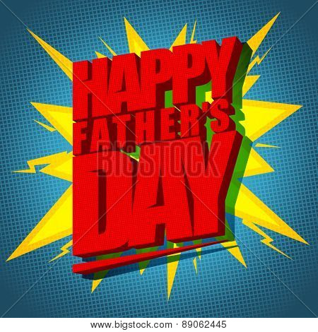 Happy Fathers day crazy explosive card. Eps10
