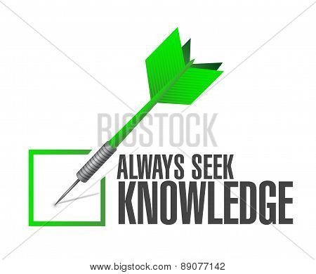 Always Seek Knowledge Check Dart Sign Concept