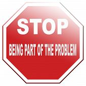 picture of take responsibility  - stop being part of the problem Take up responsibility and work for a better world - JPG