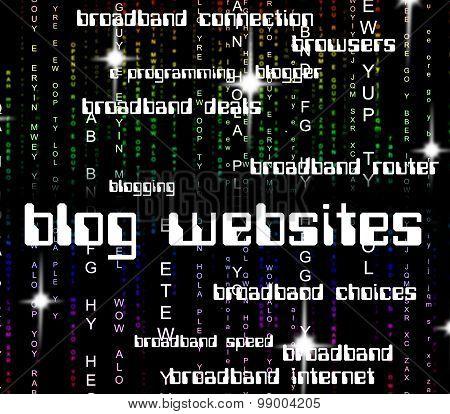 Blog Websites Indicates Weblog Text And Blogging