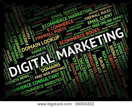 Digital Marketing Indicates Electronic Promotions And Word