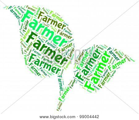 Farmer Word Means Cultivation Farms And Cultivates