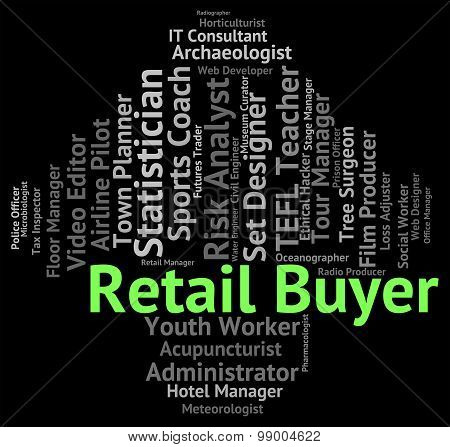 Retail Buyer Shows Employee Occupations And Marketing