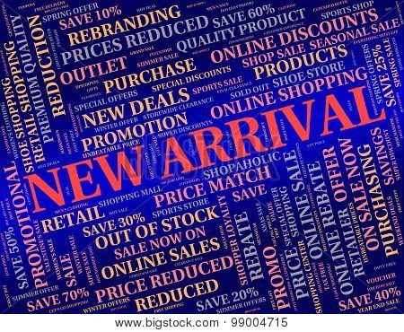 New Arrival Shows Latest Product And Goods
