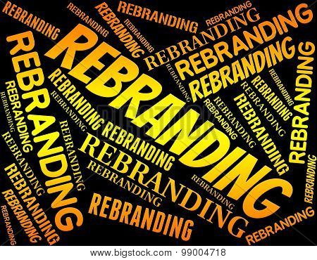 Rebranding Word Means Company Identity And Branded