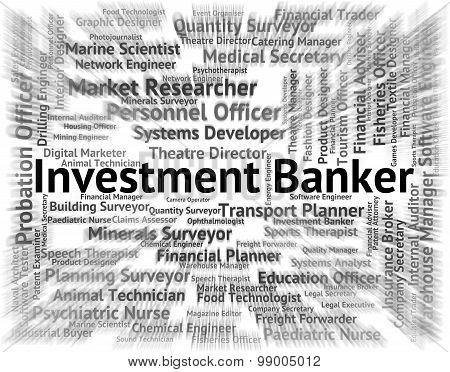 Investment Banker Indicates Return Word And Banking
