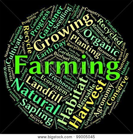 Farming Word Indicates Farms Cultivate And Cultivates