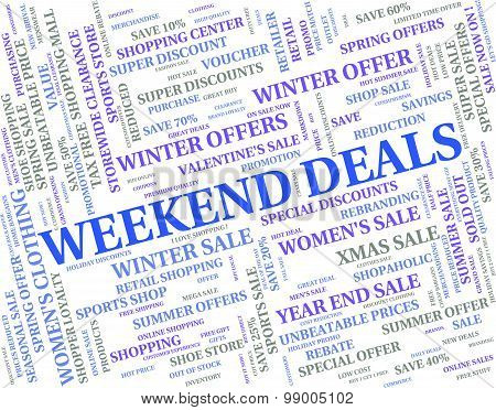 Weekend Deals Indicates Trade Weekends And Word