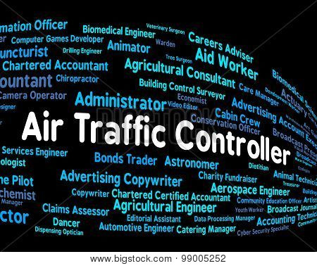 Air Traffic Controller Represents Employee Work And Text