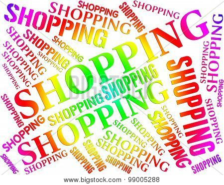 Shopping Word Indicates Commercial Activity And Buying