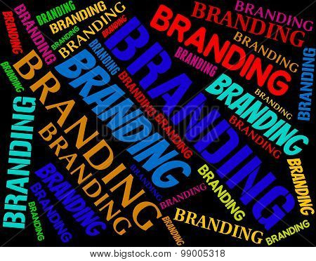 Branding Word Shows Words Label And Logos