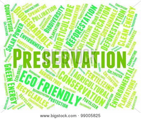 Preservation Word Represents Earth Friendly And Conserving