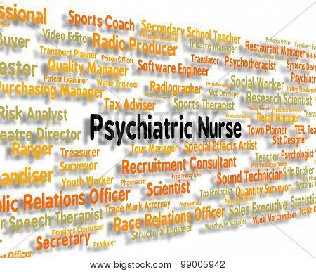 Psychiatric Nurse Means Nervous Breakdown And Employee