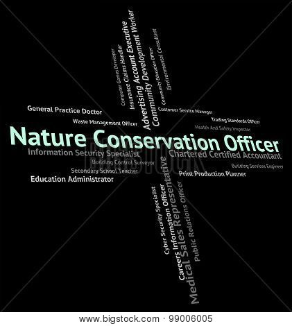 Nature Conservation Officer Means Earth Friendly And Administrators