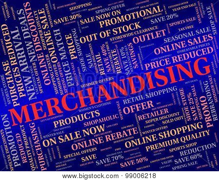 Merchandising Word Represents Publicize Trade And Promote