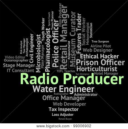 Radio Producer Indicates Producers Organize And Words