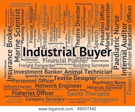 Industrial Buyer Indicates Job Industries And Words