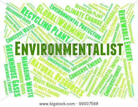 Environmentalist Word Indicates Earth Day And Planet