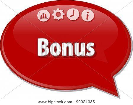 Speech bubble dialog illustration of business term saying Bonus