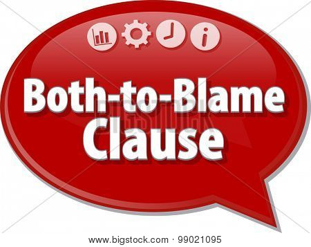Speech bubble dialog illustration of business term saying Both-to-Blame Clause