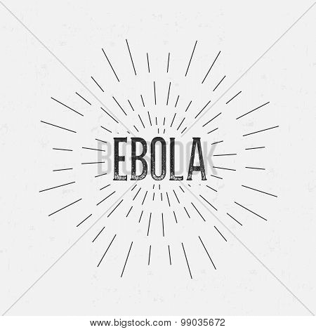 Abstract Creative concept vector design layout with text - ebola. For web and mobile icon isolated o