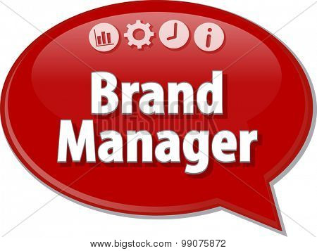 Speech bubble dialog illustration of business term saying Brand Manager