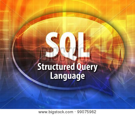 Speech bubble illustration of information technology acronym abbreviation term definition SQL Structured Query Language