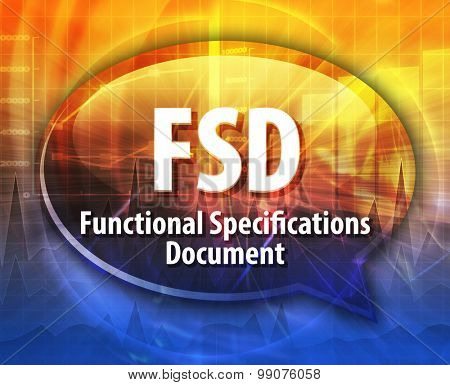 Speech bubble illustration of information technology acronym abbreviation term definition FSD Functional Specifications Document