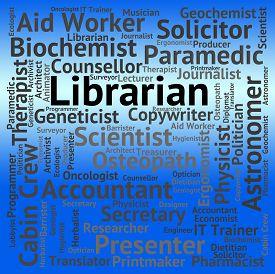 image of librarian  - Librarian Job Representing Career Book And Librarians - JPG