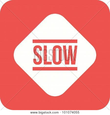 Slow , Sign