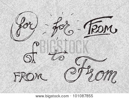 Collection of handwritten catchwords - for, from, to, of. Vector illustration
