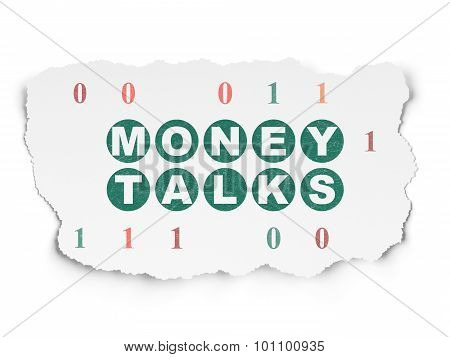 Finance concept: Money Talks on Torn Paper background