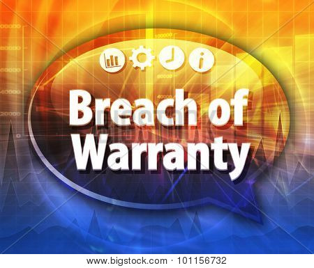 Speech bubble dialog illustration of business term saying Breach of Warranty