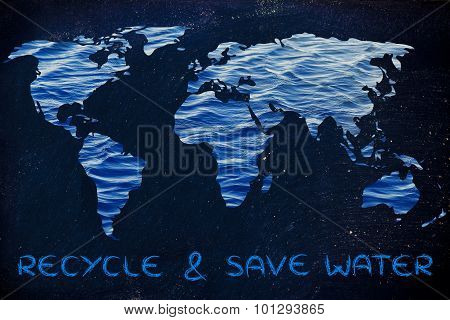 Recycle & Save Water: Surreal Map Of The World With Sea Pattern Inside Continents