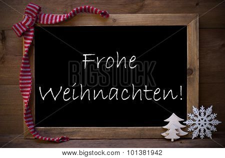 Chalkboard With Decoration Frohe Weihnachten Mean Christmas