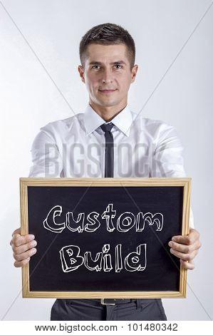 Custom Build