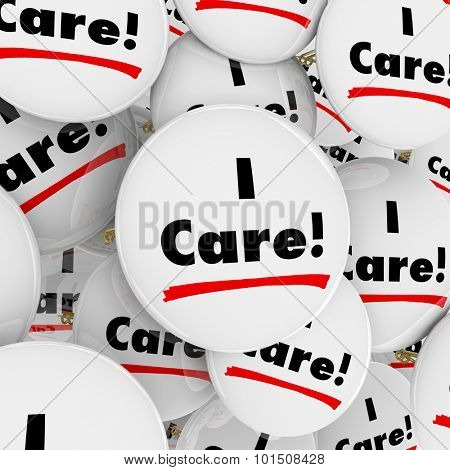 I Care words on buttons for caring, compassionate or helpful people, customer support or service workers or volunteers