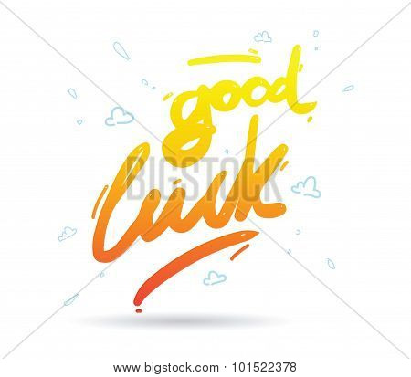 Good luck phrase for greeting cards and print elements. Hand drawn.
