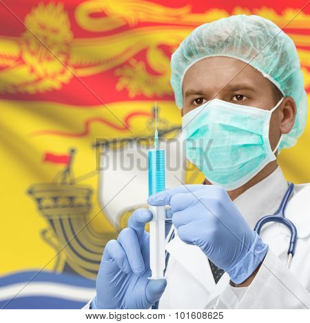 Doctor With Syringe In Hands And Canadian Province Flag On Background Series - New Brunswick