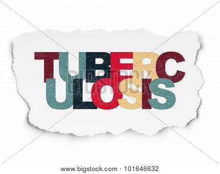 Medicine concept: Tuberculosis on Torn Paper background