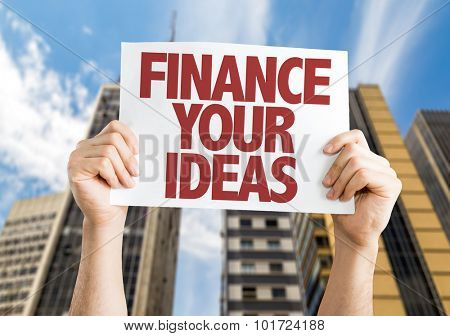 Finance Your Ideas placard with cityscape background