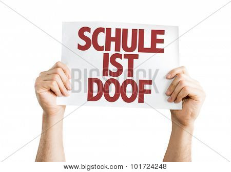 School Sucks (in German) placard isolated on white