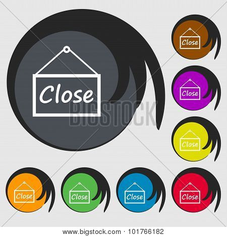 Close Icon Sign. Symbols On Eight Colored Buttons. Vector