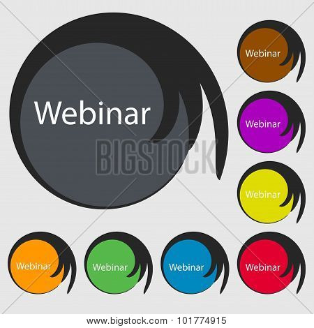 Webinar Web Camera Sign Icon. Online Web-study Symbol. Symbols On Eight Colored Buttons. Vector